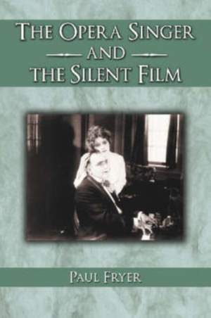 The Opera Singer and the Silent Film