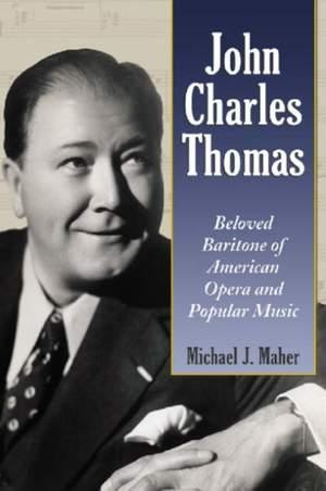 John Charles Thomas: Beloved Baritone of American Opera and Popular Music