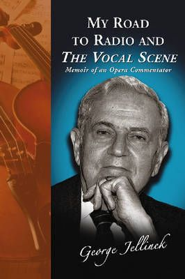 """My Road to Radio and the """"""""Vocal Scene: Memoir of an Opera Commentator"""
