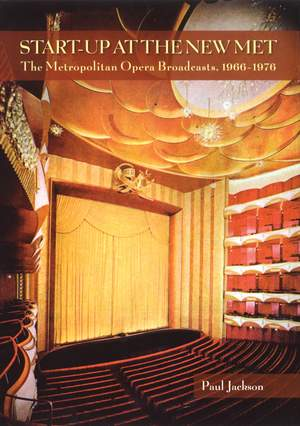 Start-Up at the New Met: The Metropolitan Opera Broadcasts 1966-1976