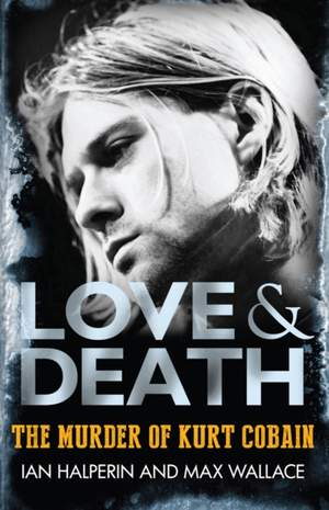 Love & Death: The Murder of Kurt Cobain