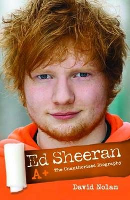 Ed Sheeran: A+ (The Unauthorised Biography)
