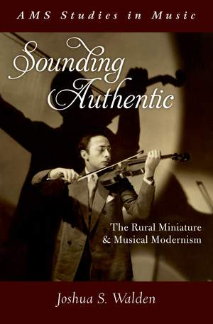 Sounding Authentic: The Rural Miniature and Musical Modernism