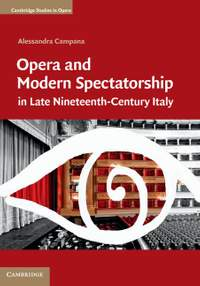 Opera and Modern Spectatorship in Late Nineteenth-Century Italy