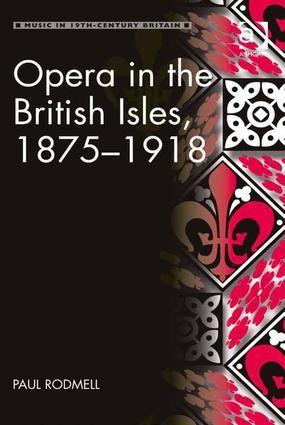 Opera in the British Isles, 1875-1918