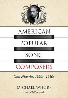 American Popular Song Composers: Oral Histories, 1920s-1950s