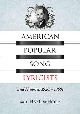 American Popular Song Lyricists: Oral Histories, 1920s-1960s