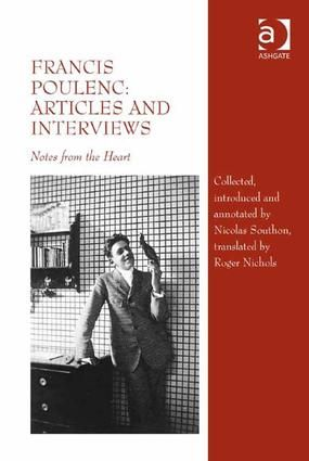 Francis Poulenc: Articles and Interviews: Notes from the Heart