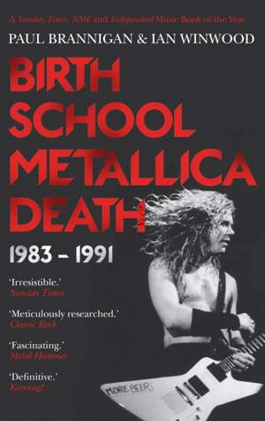 Birth School Metallica Death: 1983-1991