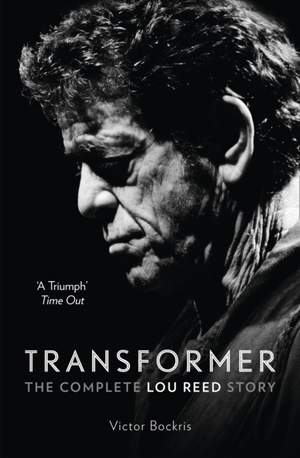 Transformer: The Complete Lou Reed Story