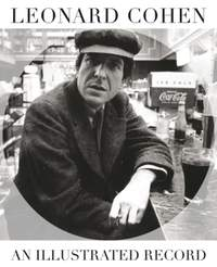 Leonard Cohen: An Illustrated Record