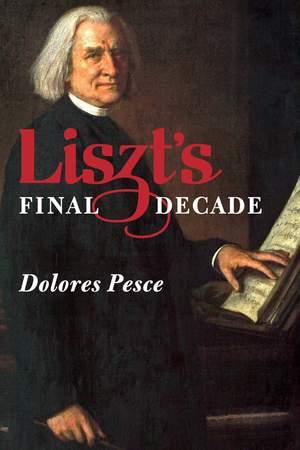 Liszt`s Final Decade