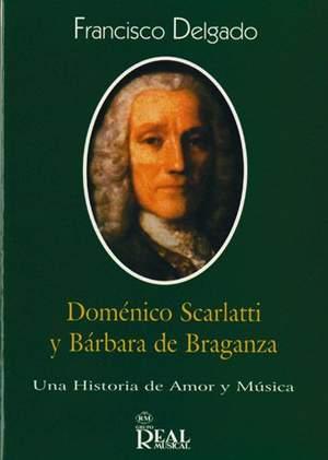 Francisco Delgado: Doménico Scarlatti y Bárbara de Braganza