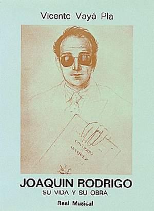 Vicente Vaya Pla: Joaquín Rodrigo, su vida y su obra