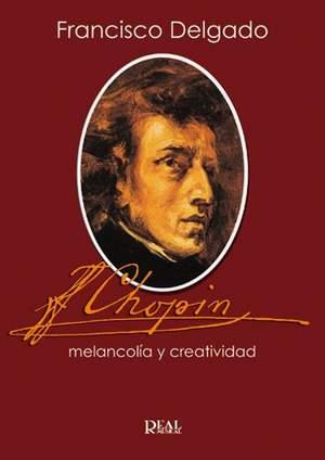 Francisco Delgado: Chopin, Melancolía y Creatividad