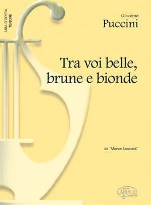 Giacomo Puccini: Tra voi, belle, brune e bionde, da Manon Lescaut