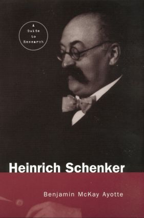 Heinrich Schenker: A Research and Information Guide