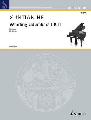 He, X: Whirling Udumbara I & II