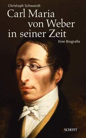 Schwandt, C: Carl Maria von Weber in seiner Zeit