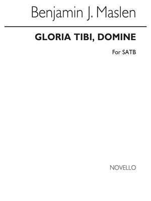 Benjamin Maslen: Gloria Tibi, Domine