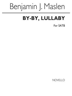 Benjamin Maslen: By-By, Lullaby Satb