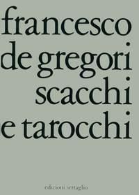 Francesco Gregori: Scacchi E Tarocchi