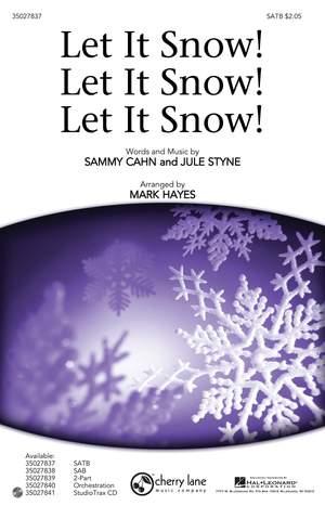 Jule Styne_Sammy Cahn: Let It Snow! Let It Snow! Let It Snow!