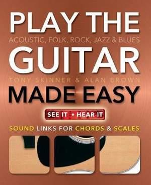 Play Guitar Made Easy: Acoustic, Rock, Folk, Jazz & Blues