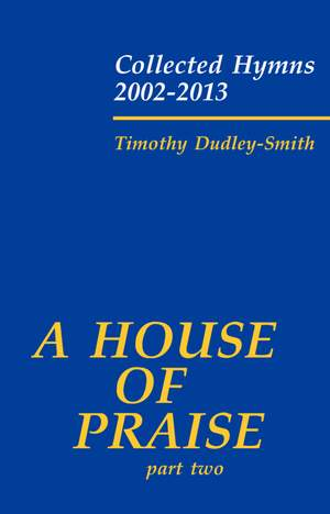 Dudley-Smith, Timothy: A House of Praise, Part 2