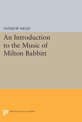 An Introduction to the Music of Milton Babbitt