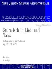 Strauß (Son), J: Stürmisch in Lieb' und Tanz op. 393 RV 393