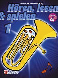 Jaap Kastelein_Michiel Oldenkamp: Hören, Lesen & Spielen 1 Tenorhorn/Euphonium B TC