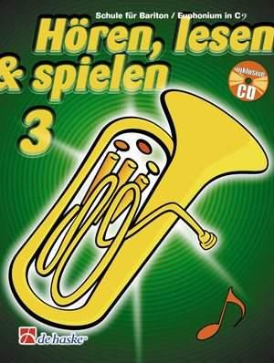 Jaap Kastelein_Michiel Oldenkamp: Hören, Lesen & Spielen 3 Bariton/Euphonium in C BC