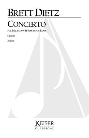 Brett William Dietz: Concerto for Percussion and Symphonic Band