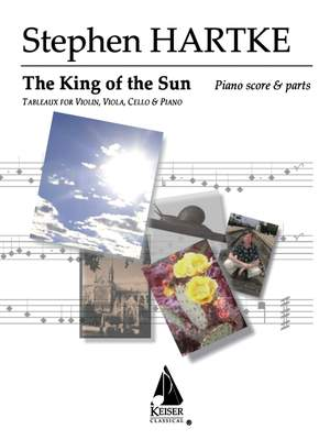 Stephen Hartke: King of the Sun: Tableaux