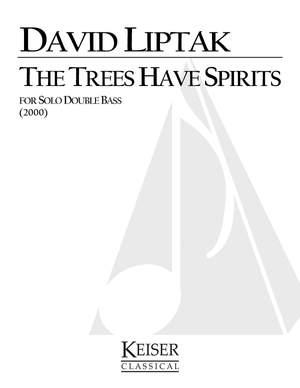 David Liptak: The Trees Have Spirits