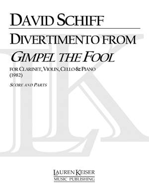David Schiff: Divertimento from Gimpel the Fool