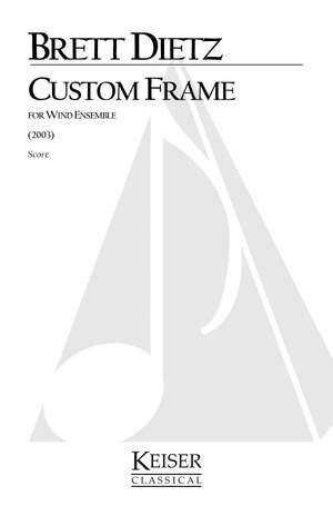 Brett William Dietz: Custom Frame