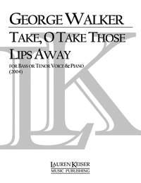 George Walker: Take, O Take Those Lips Away