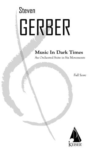 Steven R. Gerber: Music in Dark Times