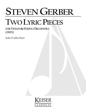Steven R. Gerber: 2 Lyric Pieces for Solo Violin and String Orch.