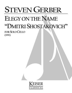 Steven R. Gerber: Elegy on the Name Dimitri Shostakovich