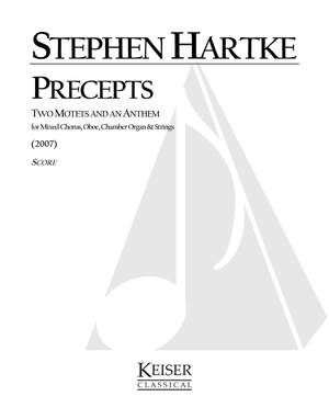 Stephen Hartke: Precepts: Two Motets and an Anthem
