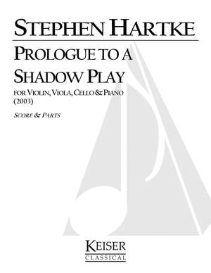 Stephen Hartke: Prologue to a Shadow Play