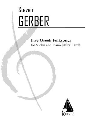 Steven R. Gerber: 5 Greek Folksongs (After Ravel)