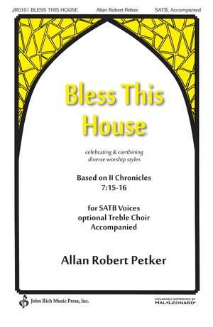 Allan Robert Petker: Bless This House