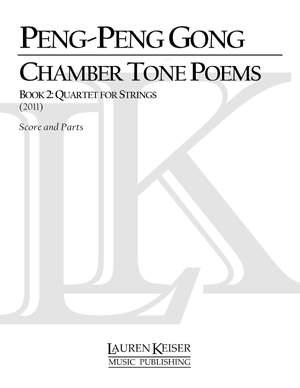 Peng-Peng Gong: Chamber Tone Poems, Book 2: Quartet for Strings