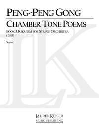 Peng-Peng Gong: Chamber Tone Poems, Book 3: Requiem