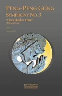 Peng-Peng Gong: Symphony No. 3: Eines Helden Träne (A Hero's Tear)
