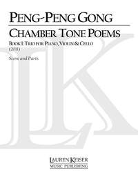 Peng-Peng Gong: Chamber Tone Poems, Book 1: Trio for Piano and Str